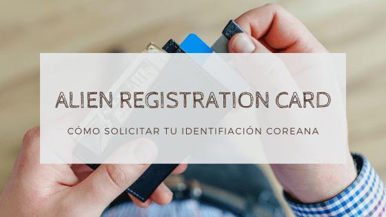 Guía para obtener tu Alien Registration Card o identificación coreana