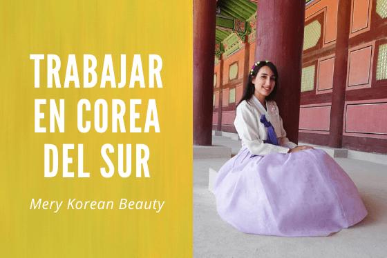 Trabajar en Corea del Sur. Entrevista a Mery Korean Beauty.