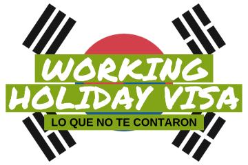 Working Holiday Visa. Lo que no te contaron